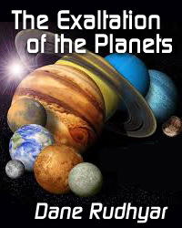 The Exaltation of the Planets by Dane Rudhyar.